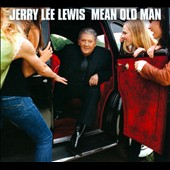 Jerry Lee Lewis: Mean Old Man [Deluxe Edition]