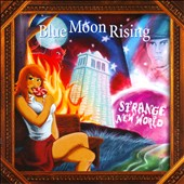 Blue Moon Rising: Strange New World *