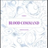 Blood Command: Ghostclocks [Digipak]