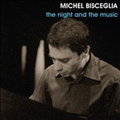Michel Bisceglia/Michel Bisceglia Trio: The  Night and the Music