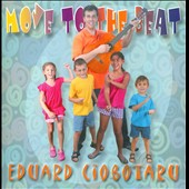 Eduard Ciobotaru: Move To The Beat