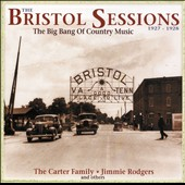 Various Artists: The Bristol Sessions: The Big Bang of Country Music 1927-1928