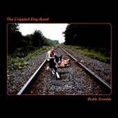 Bobb Trimble: The  Crippled Dog Band [Slipcase]