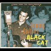 Tommy Collins: Black Cat: Gonna Shake This Shack Tonight [Digipak]