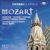 Mozart; Requiem; Masses, Vespers, Sacred Choral works / Chamber Choir of Europe
