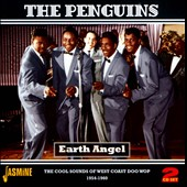 The Penguins: Earth Angel: The Cool Sounds of West Coast Doo Wop 1954-1960 *