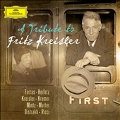 A Tribute to Fritz Kreisler / Ferras, Heifetz, Kreisler, Kremer, Mintz, Mutter, Oistrakh, Ricci