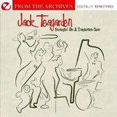 Jack Teagarden: Swinging on the Teagarden Gate