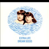 Extra Life: Dream Seeds [Digipak] *