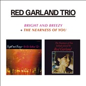 Red Garland Trio: Bright and Breezy/The Nearness of You *