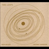 Michael Harrison (Piano)/Maya Beiser: Michael Harrison: Time Loops *