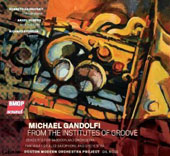 Michael Gandolfi: From the Institutes of Groove / Radnofsky, Subero, Svoboda / BMOP