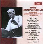 Hans Knappertsbusch conducts the Vienna Philharmonic Orchestra / Berlioz: Invitation to the Dance; Schubert: Marche Militaire No. 1; Strauss: Annen Polka etc.; et. al.