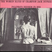 Champion Jack Dupree: The Women Blues of Champion Jack Dupree