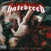 Hatebreed (Rock): The  Divinity of Purpose [PA]