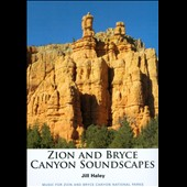Jill Haley: Zion and Bryce Canyon Soundscapes