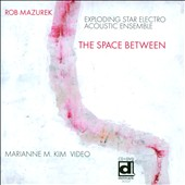 Rob Mazurek Exploding Star Electro Acoustic Ensemble/Rob Mazurek: The Space Between