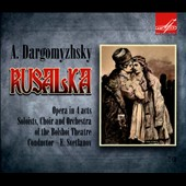 Alexander Dargomyzhsky: Rusalka / Ivan Kozlovsky, Veronica Borisenko, et al. Evgeny Svetlanov