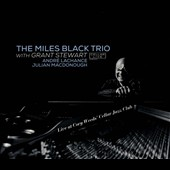 Miles Black Trio/Grant Stewart: Live At Cory Weeds' Cellar Jazz Club [Digipak]