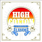 Various Artists: High Cotton: A Tribute to Alabama [Digipak]