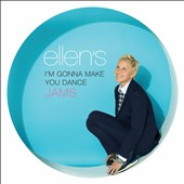 Various Artists: Ellen's I'm Gonna Make You Dance Jams