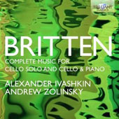 Britten: Complete Music for Cello Solo and Cello & Piano / Alexander Ivashkin, cello; Andrew Zolinsky, piano