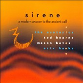 'Sirene' - Contemporary choral works, Eric Banks, Voices; Mason Bates: Sirens; Ted Hearne: Ripple; Privilige / The Esoterics