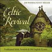 Jim Wood: Celtic Revival: Traditional Irish, Scottish & Old English Hymns [4/15]