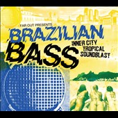 Various Artists: Far Out Presents: Brazilian Bass Inner City Tropical Soundblast
