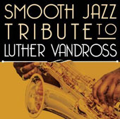 Various Artists: A Smooth Jazz Tribute to Luther Vandross