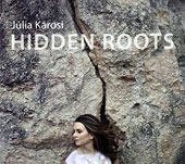Julia Karosi: Hidden Roots [Digipak]