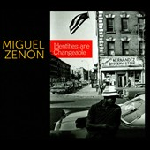 Miguel Zenón: Identities Are Changeable [Digipak]
