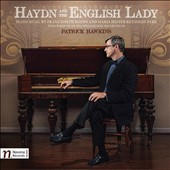 Haydn and the English Lady: Haydn and Maria Hester Reynolds Park (1760-1813): Piano works / Patrick Hawkins, 1831 William Geib square piano