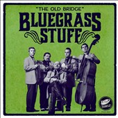 Bluegrass Stuff: Old Bridge