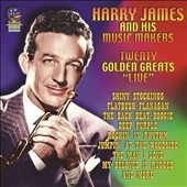 Harry James & His Musicmakers: Twenty Golden Greats Live