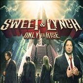 Sweet & Lynch: Only to Rise [Digipak]