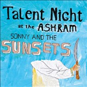 Sonny & the Sunsets: Talent Night at the Ashram [Digipak] *