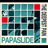 Papaslide: The Deepest Pain [Digipak]