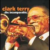 Clark Terry: The Incomparable *