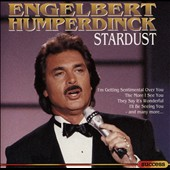 Engelbert Humperdinck (Vocal): Stardust
