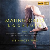 Mating Calls (Lockrufe) - works for flute, cello & piano by Lischka, Sakar, Tanman, Khoury, Waring, Pucihar / Meininger Trio