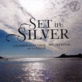 'Set in Silver' - Chamber Works by British Composers / Chamber Ensemble of London; Peter Fisher