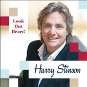 Harry Stinson: Look out Heart!