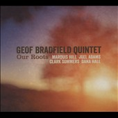 Geof Bradfield/Geof Bradfield Quintet: Our Roots [Slipcase]