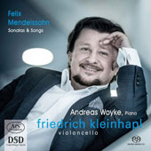 Felix Mendelssohn: Sonatas & Songs / Friedrich Kleinhapl, cello; Andreas Woyke, piano