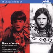 Finnissy: Mars + Venus, etc / Finnissy, Mutter, Ixion