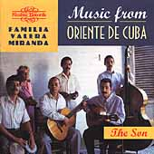 La Familia Valera Miranda: Music from Oriente de Cuba: The Son