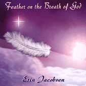 Erin Jacobsen: Feather on the Breath of God *