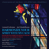 'Harmonize Your Spirit with My Calm' - Songs & instrumental music by Leonard Lehrman, Joel Mandelbaum and others to poetry of Russian and American poets / Helene Williams, soprano; Alexander Mikhalev, bass