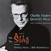Charlie Haden/Charlie Haden Quartet West: The Art of the Song